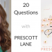 20 Questions with… Prescott Lane