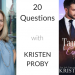 20 Questions with… Kristen Proby
