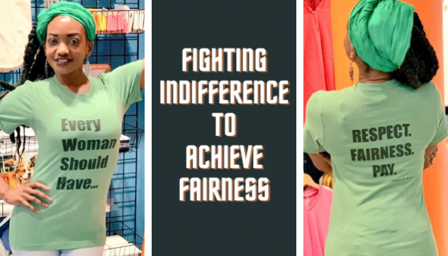 Woman in green t-shirt and text reading: Fighting for indifference to Achieve Fairness